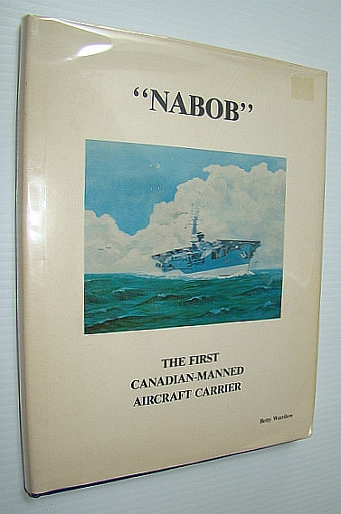 Image for NABOB - THE FIRST CANADIAN - MANNED AIRCRAFT CARRIER
