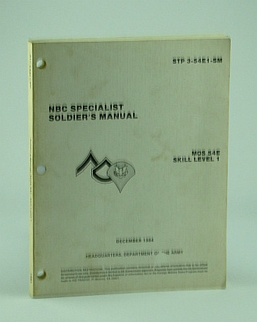 Image for NBC (Nuclear, Biological, Chemical Warfare) Specialist Soldier's Manual, STP 3-54E1-SM, MOS 54E Skill Level 1 - December 1984
