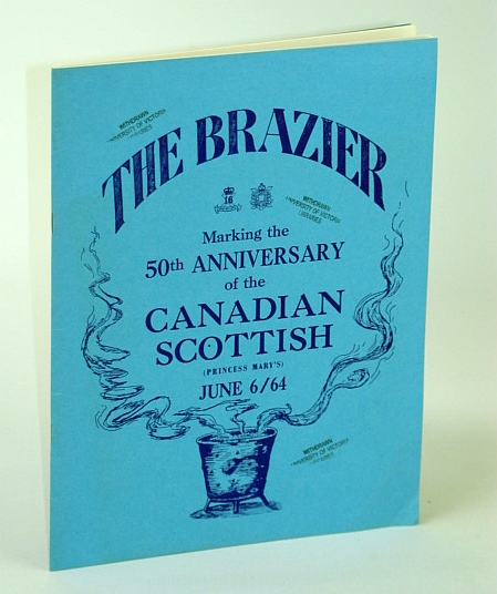 Image for The Brazier: Marking the 50th Anniversary of the Canadian Scottish (Regiment) (Princess Mary's) , June 6, 1964 (June 6/64)