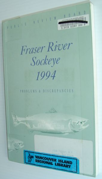 Image for Fraser River Sockeye, 1994 : Problems and Discrepancies: Report of the Fraser River Sockeye Public Review Board