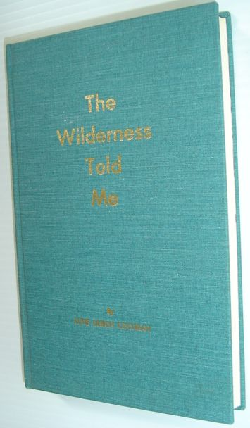Image for The Wilderness Told Me - Signed By Author and Publisher