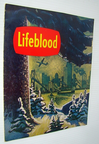 Image for Lifeblood - A Story of the Forest and Abitibi Power & Paper Company, Limited
