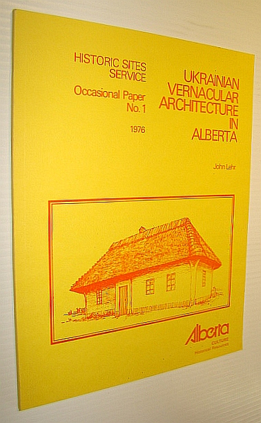 Image for Ukrainian Architecture in Alberta - Historic Sites Service, Occasional Paper No. 1