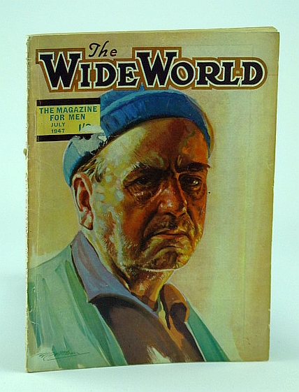 Image for The Wide World - The Magazine For Men, July 1947, Vol. 99, No. 591 -  Seeking Gold in the Republic of Honduras in 1915