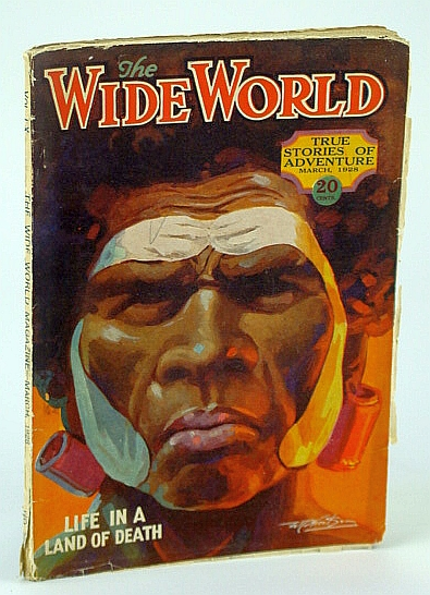 Image for The Wide World Magazine - True Stories of Adventure, March (Mar.) 1928, Vol. LX, No. 359 - Slave-Raiding