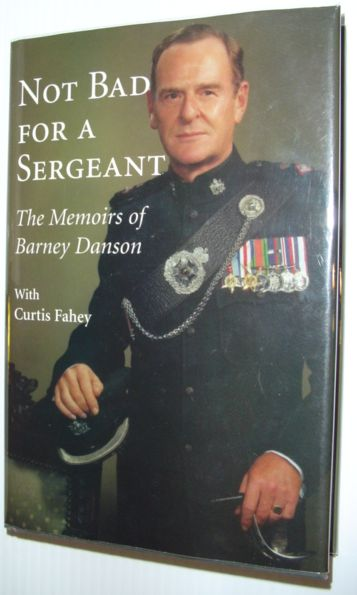 Image for Not Bad for a Sergeant: The Memoirs of Barney Danson