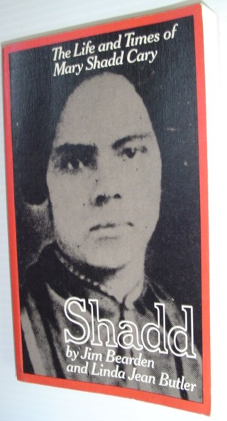 Image for SHADD. The Life and Times of Mary Shadd Cary