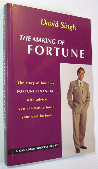 Image for The Making of Fortune - The Story of Building Fortune Financial with Advice You Can Use to Build Your Own Fortune