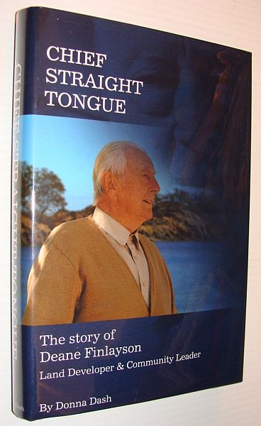 Image for Chief Straight Tongue: The Story of Deane Finlayson - Land Developer and Community Leader *SIGNED BY AUTHOR AND SUBJECT*