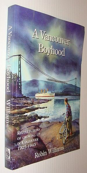 Image for A Vancouver boyhood: Recollections of growing up in Vancouver 1925-1945