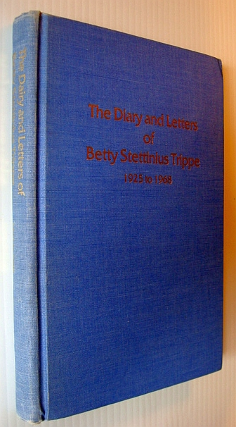 Image for The Diary and Letters of Betty Stettinius Trippe 1925 to 1968