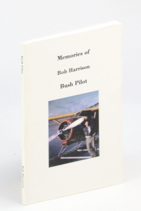 Image for Memories of Bob Harrison - Bush Pilot