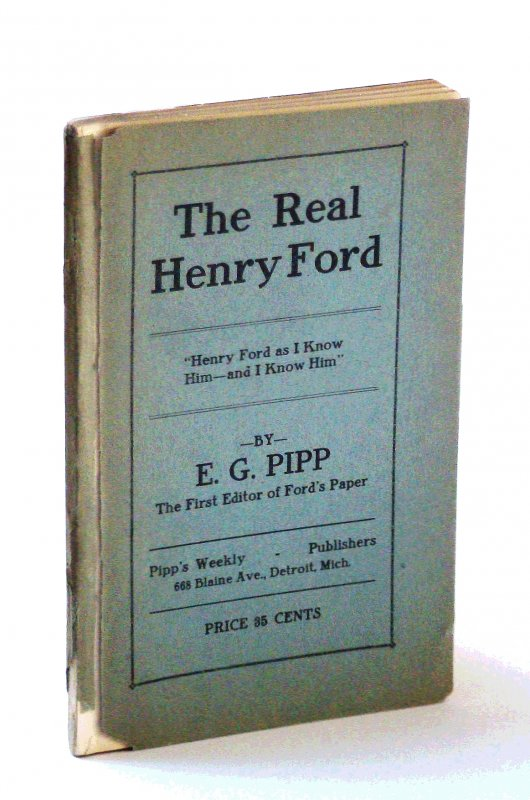 "Image for The Real Henry Ford: ""Henry Ford as I Know Him - And I Know Him"""