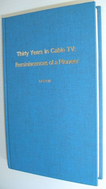 Image for Thirty Years in Cable TV: Reminiscences of a Pioneer