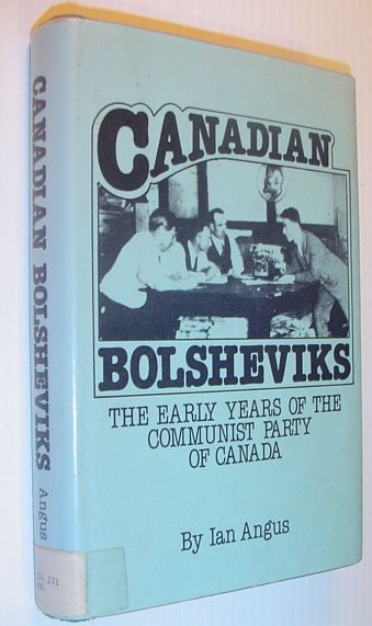 Image for Canadian Bolsheviks: The early years of the Communist Party of Canada