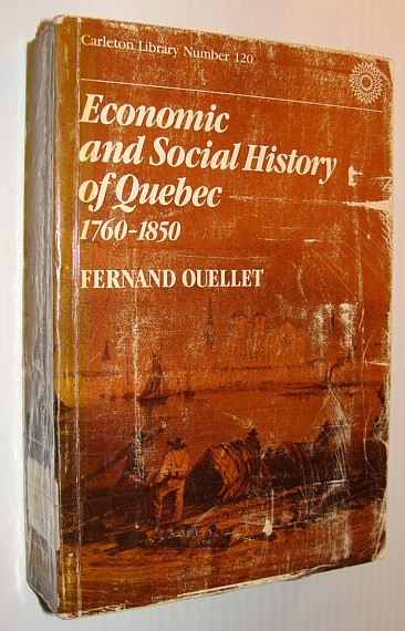 Image for Economic and Social History of Quebec, 1760-1850: Structures and Conjunctures. Tr of Histoire Economique Et Sociale Du Quebec, 1760-1850 (696P)#(carle