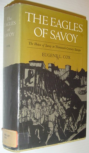 Image for The Eagles of Savoy: The House of Savoy in Thirteenth-Century Europe