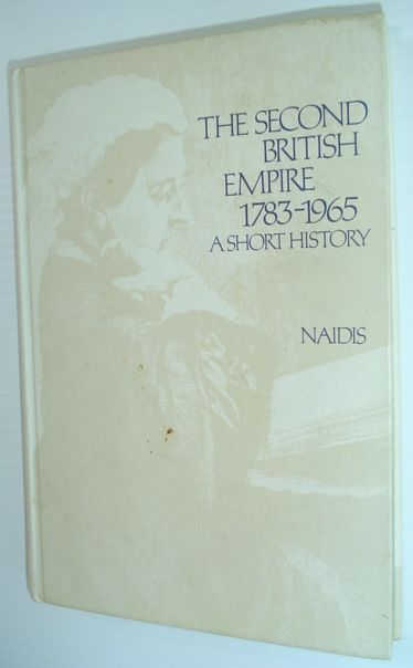 Image for The Second British Empire: 1783-1965 A Short History