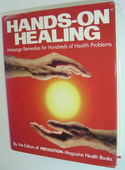Image for Hands-On Healing: Massage Remedies for Hundreds of Health Problems