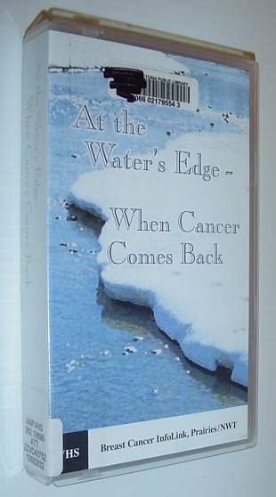 Image for At the Water's Edge - When Cancer Comes Back: 23 Minute VHS Videotape in Case
