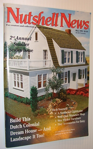 Image for Nutshell News Magazine, May 1991- Dutch Colonial Dream House