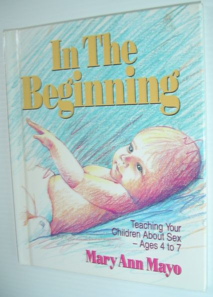 Image for In the Beginning: Teaching Your Children About Sex Ages 4 to 7