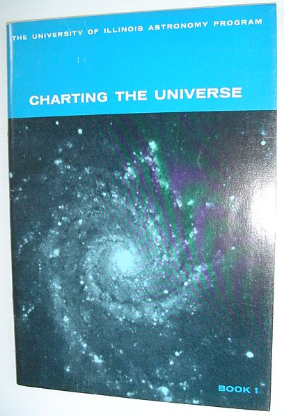 Image for Charting the Universe - Book 1: The U. Of Illinois Astronomy Program