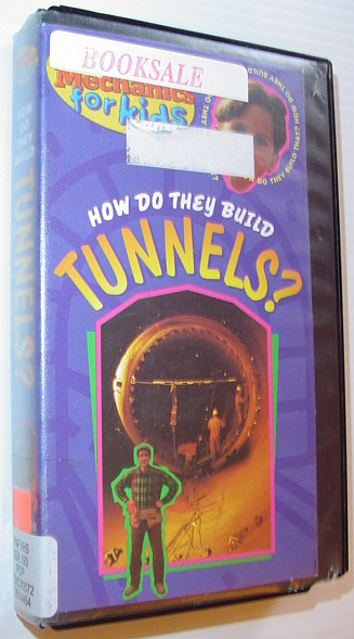Image for How Do They Build Tunnels? - Mechanics for Kids: 25 Minute VHS Video Tape