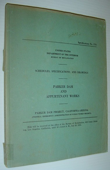 Image for Parker Dam and Appurtenant Works: Schedules, Specifications, and Drawings - Specifications No. 574: Original  Copy of the Book Prepared for Construction Bidders
