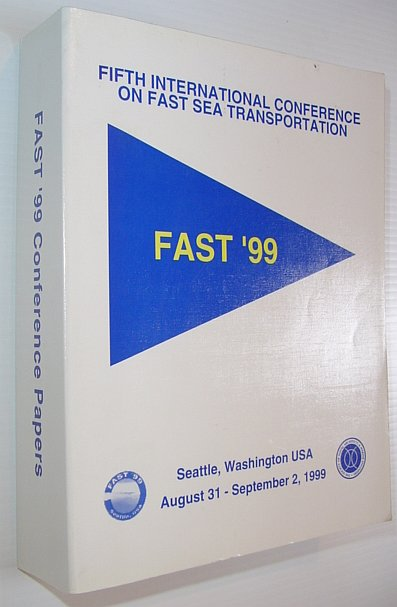 Image for FAST '99 - Fifth International Conference on Fast Sea Transportation - Seattle, Washington, August 31 - September 2, 1999
