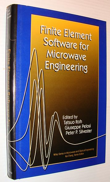 Image for Finite Element Software for Microwave Engineering (Wiley Series in Microwave and Optical Engineering)