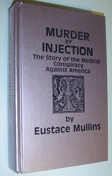 Image for Murder by Injection: The Story of the Medical Conspiracy Against America