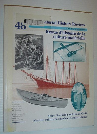 Image for Material History Review -  Number 48, Fall 1998 *Ships, Seafaring and Small Craft*