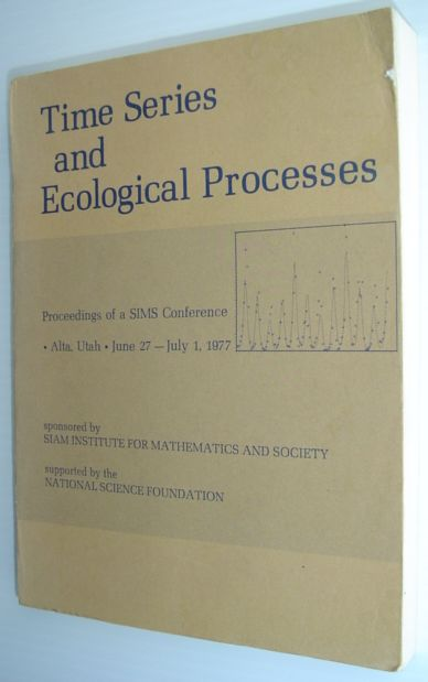 Image for Time Series and Ecological Processes - Proceedings of a SIMS Conference - Alta, Utah, June 27 - July 1, 1977