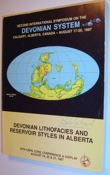 Image for Devonian Lithofacies and Reservoir Styles in Alberta - 13th CSPG Core Conference and Dispaly - August 19-21, 1987 and Second International Symposium on the Devonian System - August 17-20, 1987