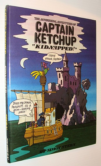 Image for Astonishing Adventures of Captain Ketchup: Kidnapped Bk. 4 (Astonishing adventures of Captain Ketchup / Simon Stern)