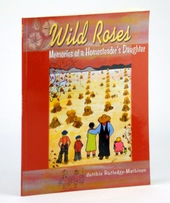 Image for Wild Roses: Memories of a Homesteader's Daughter