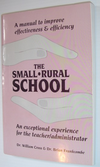 Image for The Small Rural School : An Exceptional Experience for the Teacher-Administrator