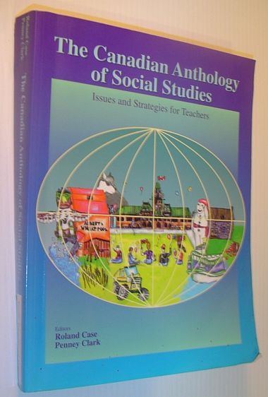 Image for The Canadian Anthology of Social Studies: Issues and Strategies for Teachers
