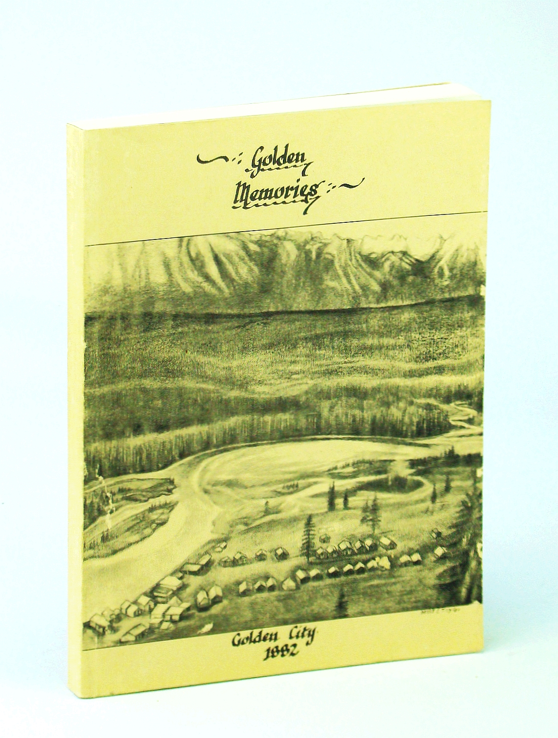 Image for Golden Memories - Local History of Golden, British Columbia