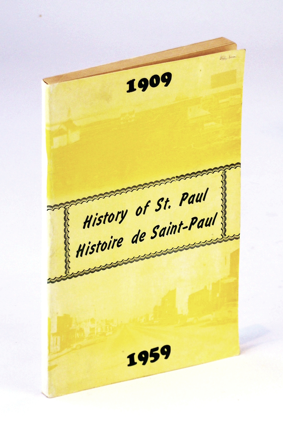 Image for History of St. Paul Alberta, 1909-1959