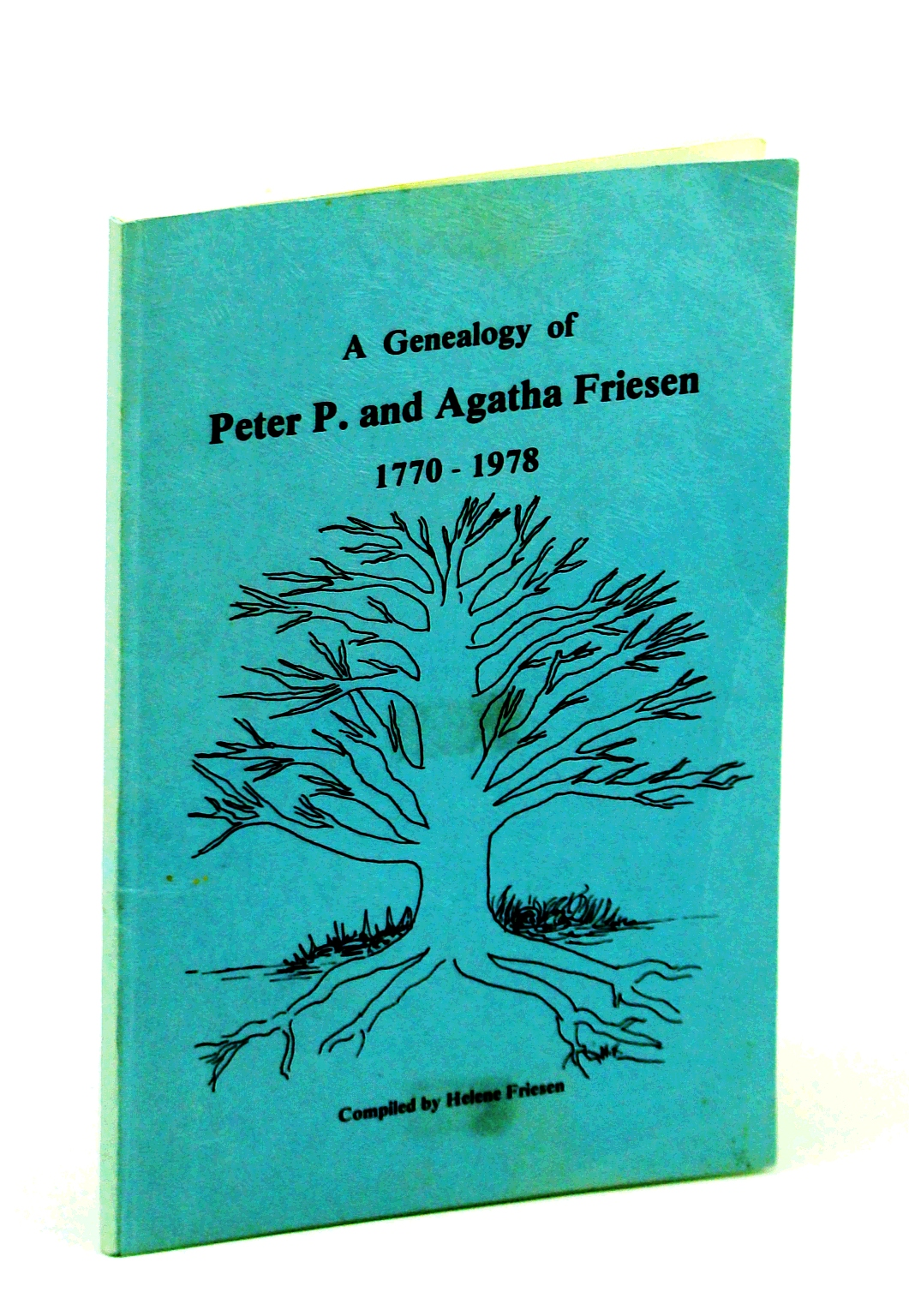 Image for A Genealogy of Peter P. And Agatha Friesen 1770-1978