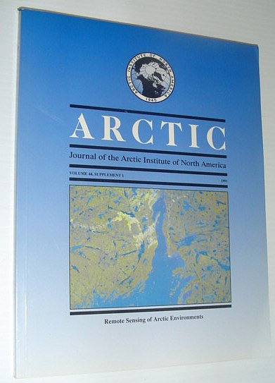 Image for Arctic - Journal of the Arctic Institute of North America - Volume 44, Supplement 1, 1991 - Remote Sensing of Arctic Environments