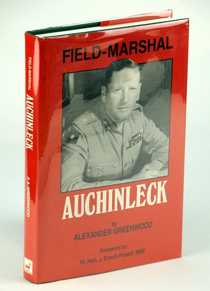 Image for Field-Marshal Auchinleck: A biography of Field-Marshal Sir Claude Auchinleck, G.C.B., G.C.I.E., C.S.I., D.S.O., O.B.E., LL. D