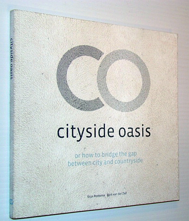 Image for Cityside Oasis, or How to Bridge the Gap Between City and Countryside