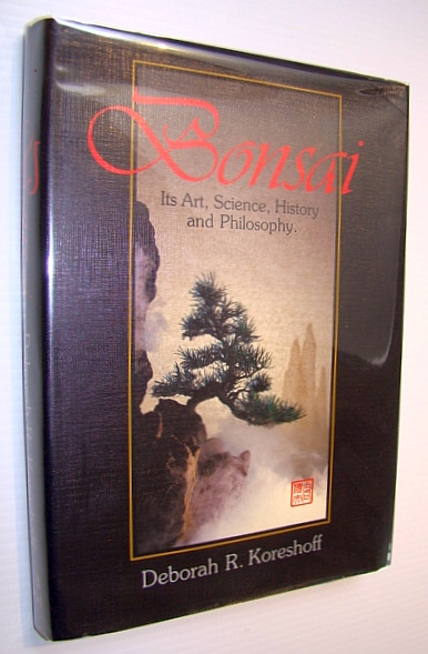 Image for Bonsai: Its Art, Science, History and Philosophy