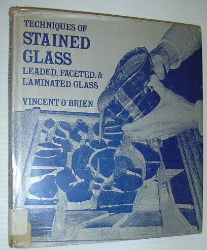 Image for Techniques of stained glass: Leaded, faceted, & laminated glass