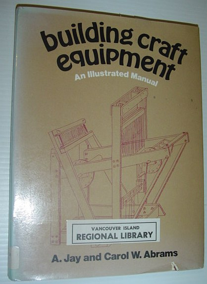 Image for Building craft equipment: An illustrated manual