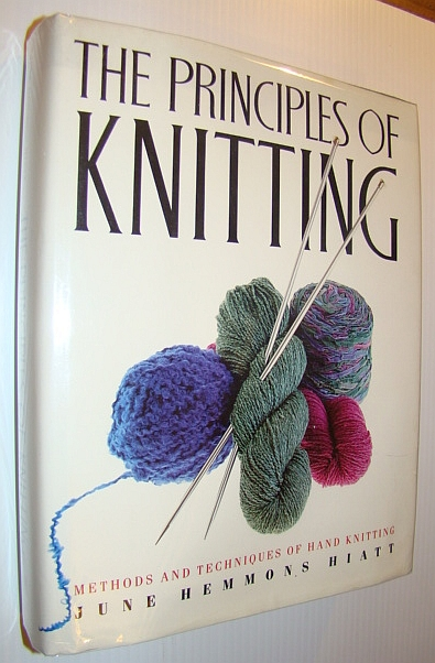 Image for The Principles of Knitting: Methods and Techniques of Hand Knitting