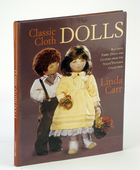 Image for Classic Cloth Dolls: Beautiful Fabric Dolls and Clothes from the Vogue Patterns Collection